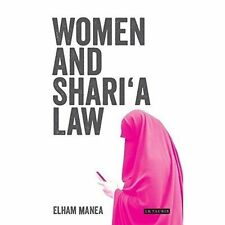 Women and Shari'a Law: The Impact of Legal Pluralism in the UK by Elham Manea...
