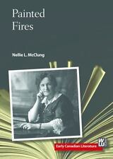Painted Fires: By McClung, Nellie L. Devereux, Cecily