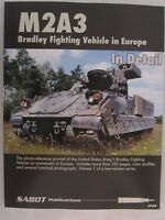 SABOT Publications - M2A3 Bradley Fighting Vehicle in Europe vol 1