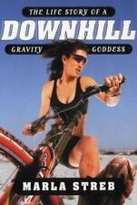 NEW - Downhill: Life Cycle of a Gravity Goddess, The by Streb, Marla