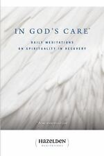 In God's Care : Daily Meditations on Spirituality in Recovery