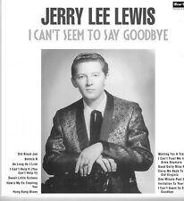 "JERRY LEE LEWIS - I CAN'T SEEM TO SAY GOODBYE (12"" VINYL LP - Rare Alternate SUN"