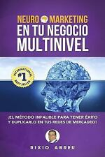 Los Códigos Secretos de Internet: Neuromarketing en Tu Negocio Multinivel :...