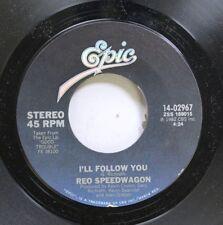 Rock Nm! 45 Reo Speedwagon - I'Ll Follow You / Keep The Fire Burnin' On Cbs Inc