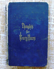 Thoughts for weary hours/ 120 pages/ 1850?/ New York/Protestant Episcopal Socie.