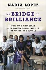 The Bridge to Brilliance: How One Principal in a Tough Community Is Inspiring th