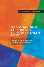 Safeguarding Children in Primary Health Care (Best Practice in Working with Chil