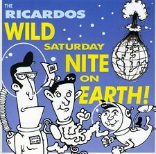 The Ricardos - Wild Saturday Night on Earth [New CD]
