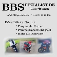 Böser Blick (BB) Peugeot Jet Force, Speedfight 1 2 3 1000 Varianten Zubehör NEU