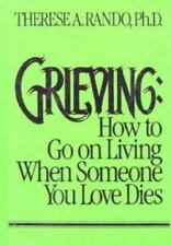 Grieving: How to Go on Living When Someone You Love Dies