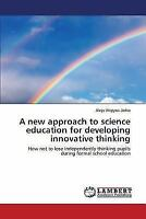 A New Approach to Science Education for Developing Innovative Thinking (Paperbac