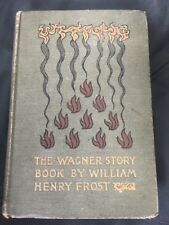 The Wagner Story Book by William Henry Frost - 1904