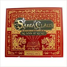 Santa Claus The Book Of Secrets Written and Illustrated By Russell Ince [Hard...