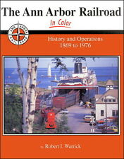 Ann Arbor Railroad In Color: History & Operations 1869 to 1976 / Railroad