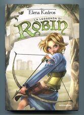 Elena Kedros # LA LEGGENDA DI ROBIN # Mondadori 2014 1A Robin Hood-Ragazzi Libro
