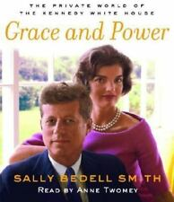 Grace and Power: The Private World of the Kennedy White House by Smith, Sally B