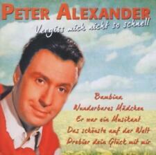 Vergiss Mich Nicht So Schnell von Peter Alexander (2011)