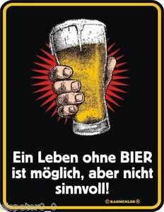 Blechschild 17 x 22, Ein Leben ohne Bier , Werbeschild RAHMENLOS® Art. 3413