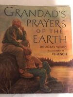 1999 1st Ed. GRANDAD'S PRAYERS OF THE EARTH; Douglas Wood  Illustr By P.J. Lynch