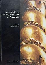 (ARTE E CULTURA  DEL '600 E DEL '700  IN SARDEGNA  Di T. K. Kirova  ESI 1984