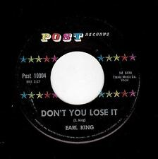 BLUES/NORTHERN SOUL-EARL KING-POST 10004-DON'T YOU LOSE IT/DON'T CRY MY FRIEND