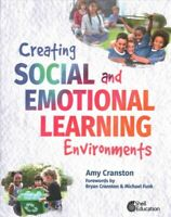 Creating Social and Emotional Learning Environments, Paperback by Cranston, A...