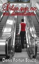 Diles Que No Me Devuelvan... : Crónicas Del Aeropuerto by Denis Fortun (2013,...