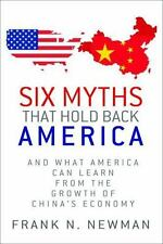 Six Myths That Hold Back America: And What America Can Learn from the Growth of