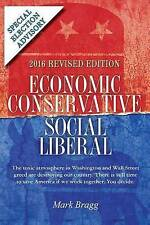 Economic Conservative/Social Liberal - 2016 Revised Edition with  by Bragg, Mark