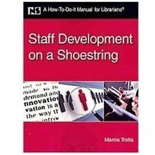 Staff Development on a Shoestring: A How-To-Do-It Manual for Librarian-ExLibrary