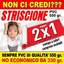 STRISCIONE BANNER STRISCIONI PVC OTTIMA QUALITA'  2x1! FILE OGGI SPEDITO DOMANI!