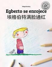 Egberto se enrojece/Ai ge bo te man lian tonghong: Libro infantil para colorear