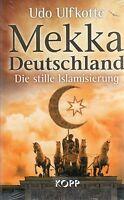 MEKKA DEUTSCHLAND - Die stille Islamisierung - Udo Ulfkotte BUCH - KOPP VERLAG