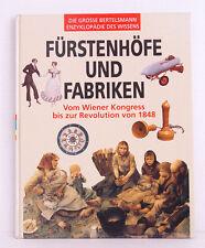 Die grosse Bertelsmann Enzyklopädie des Wissens- Fürstenhöfe und Fabriken