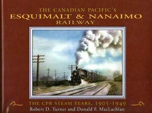 THE CANADIAN PACIFIC's ESQUIMALT & NANAIMO RAILWAY - CPR STEAM YEARS 1905-1949