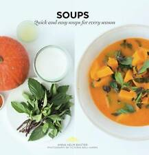 Soups by Anna Helm Baxter (Paperback, 2016) recipe book cooking