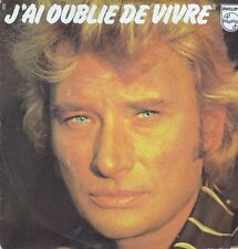 """45 T SP   JOHNNY HALLYDAY """"J'AI OUBLIE DE VIVRE"""""""