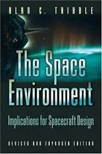 The Space Environment: Implications for Spacecraft Design - Revised and Expande