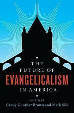 The Future of Evangelicalism in America (The Future of Religion in America) by