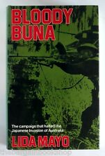 BLOODY BUNA Campaign that halted the Japanese Invasion of Australia LIDA MAYO