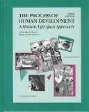 The Process of Human Development: A Holistic Life-Span Approach