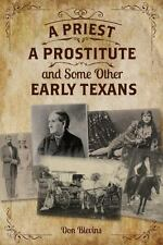 PRIEST, A PROSTITUTE, AND SOME OTHER EARLY TEXANS
