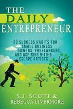 The Daily Entrepreneur : 33 Success Habits for Small Business Owners,...