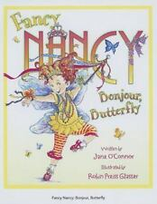 Fancy Nancy: Bonjour, Butterfly by Jane O'Connor c2008, NEW Hardcover