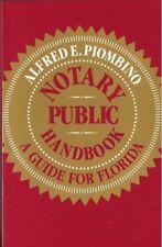 Notary Public Handbook: A Guide for Florida by Alfred E Piombino 0-944560-33-4