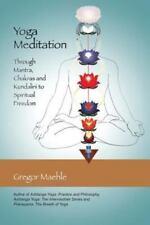 Yoga Meditation: Through Mantra, Chakras and Kundalini to Spiritual Freedom (Pap