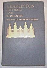 CHARLESTON - HISTORIC And ROMANTIC ~ 1931 Hardcover Book Harriette Leiding ~ SC