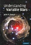 Understanding Variable Stars by John R. Percy (2011, Paperback)