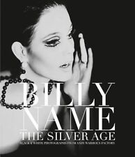 Billy Name: The Silver Age : Black and White Photographs from Andy Warhol's Fact