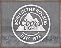 Coors Light Born In The Rockies 1978 Rustic Retro Tin Metal Sign 13 x 16in